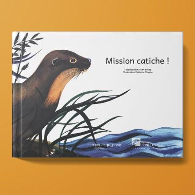 Mission catiche !
