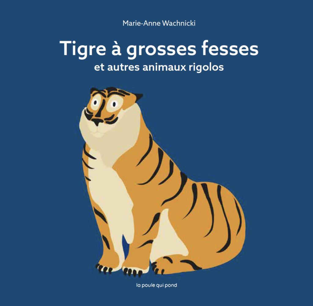 Album Tigre à grosses fesses et autres animaux rigolos